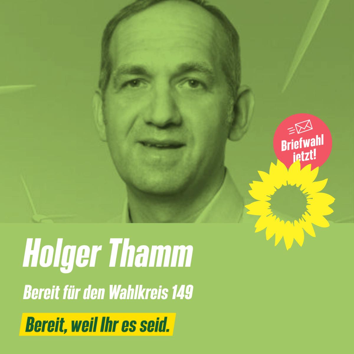 Holger Thamm - Bereit für den Wahlkreis 149.